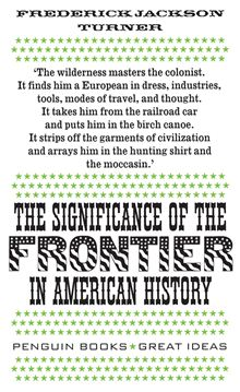 frederick jackson turners thesis said what about the frontier The frontier played the most significant role in american history, all major events in history have been someway involved with the fronttier what was the main point of the thesis american history has revolved around the colonization of the west.